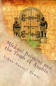 Michael Belmont and the Tomb of Anubis (The Adventures of Mic... by Ethan Russell Erway