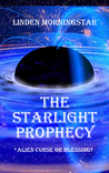 The Starlight Prophecy by Linden Morningstar