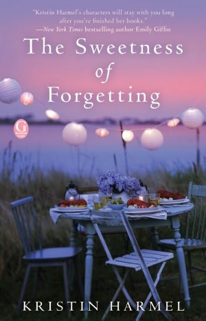The Sweetness of Forgetting by Kristin Harmel