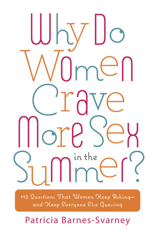 Why Do Women Crave More Sex in the Summer? by Patricia Barnes-Svarney