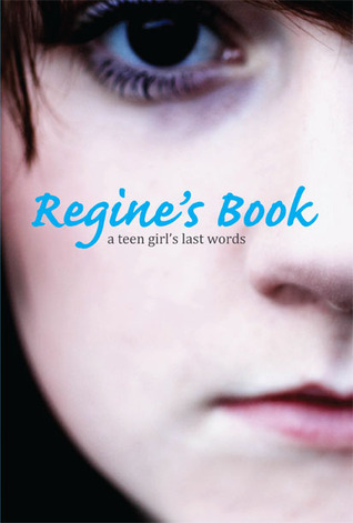 Regine's Book: A Teen Girl's Last Words