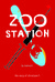 Zoo Station [A Memoir] The Story of Christiane F. by Christiane F.