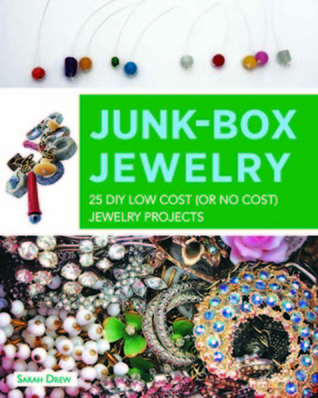 Junk-Box Jewelry by Sarah Drew