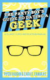 The Party Boy's Guide to Dating a Geek (Clumsy Cupid Guidebooks #1)