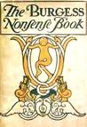 The Burgess Nonsense Book: Being a Complete Collection of the Humorous Masterpieces of Gelett Burgess, Esq.