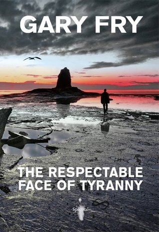 The Respectable Face Of Tyranny