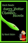 Mark Reads: Harry Potter and the Chamber of Secrets (Mark Reads HP #2)