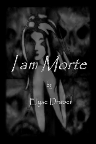 I am Morte by Elyse Draper
