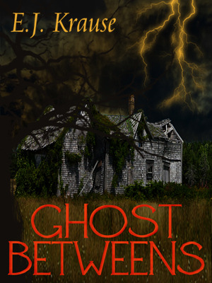 Ghost Betweens by Eric J. Krause