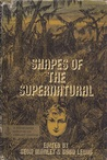 Shapes Of The Supernatural