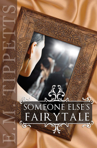 Someone Else's Fairytale (Someone Else's Fairytale, #1)