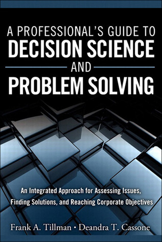 A Professional's Guide to Decision Science and Problem Solving by Frank Tillman