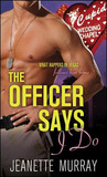 "The Officer Says ""I Do"" by Jeanette Murray"