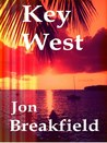 Key West, Tequila, a Pinch of Salt and a Quirky Slice of America by Jon Breakfield