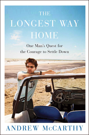 The Longest Way Home by Andrew McCarthy