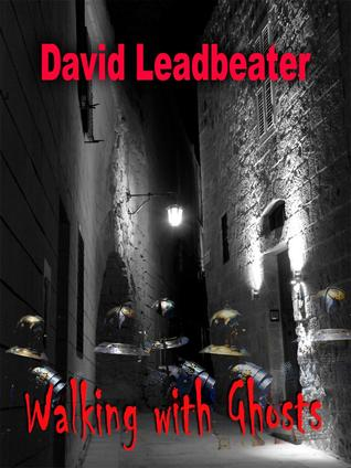 Walking with Ghosts by David Leadbeater