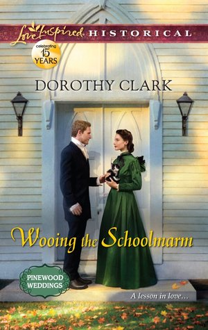 Wooing the Schoolmarm by Dorothy Clark