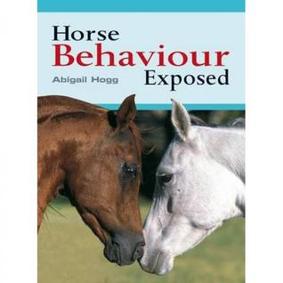 Horse Behaviour Exposed