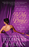 Be My Prince by Julianne MacLean