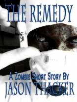 The Remedy by Jason Thacker