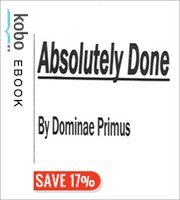 Absolutely Done by Dominae Primus