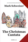 The Christmas Cantata (The Liturgical Mysteries)