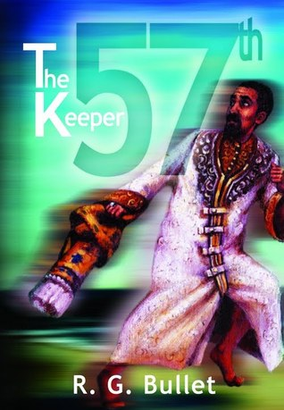 57th Keeper by R.G. Bullet