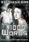 1000 Words: A Collection of Short Stories