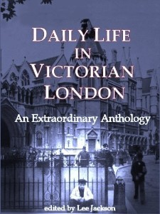 Daily Life in Victorian London by Lee Jackson