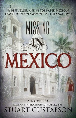 Missing in Mexico by Stuart Gustafson