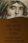 The Secrets of the Sibyl  by Nancy  Adams