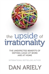 Upside of Irrationality by Dan Ariely