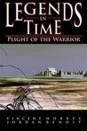 Plight of the Warrior (Legends in Time, Book 3)