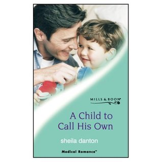 A Child To Call His Own by Sheila Danton