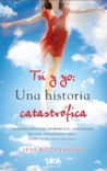 T y yo: una historia catastrfica
