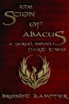 The Scion of Abacus, Part 2 (of 6)