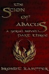 The Scion of Abacus, Part 3 (of 6)