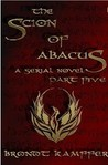 The Scion of Abacus, Part 5 (of 6)