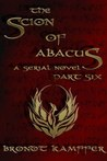The Scion of Abacus, Part 6 (of 6)