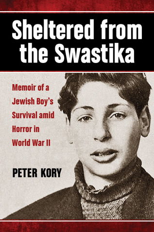 Sheltered from the Swastika by Peter Kory