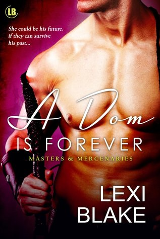 A Dom is Forever (Masters and Mercenaries #3)