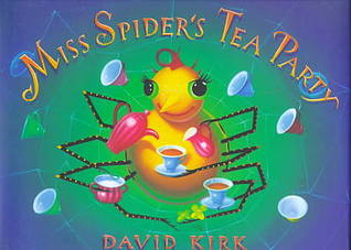 Miss Spider's Tea Party by David Kirk