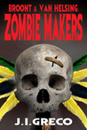 Broont & Van Helsing: Zombie Makers