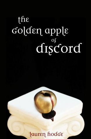 Download The Golden Apple of Discord (The Discord Trilogy, #1) by Lauren Hodge PDF