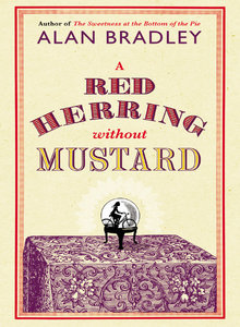 A Red Herring Without Mustard (A Flavia de Luce Mystery #3)  by  Alan Bradley