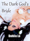 The Dark God's Bride by Dahlia Lu