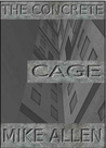 The Concrete Cage 