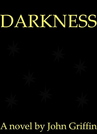 Darkness by John    Griffin