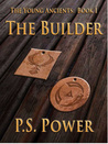 The Builder (The Young Ancients, #1)