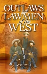 Outlaws and Lawmen of the West, Volume I